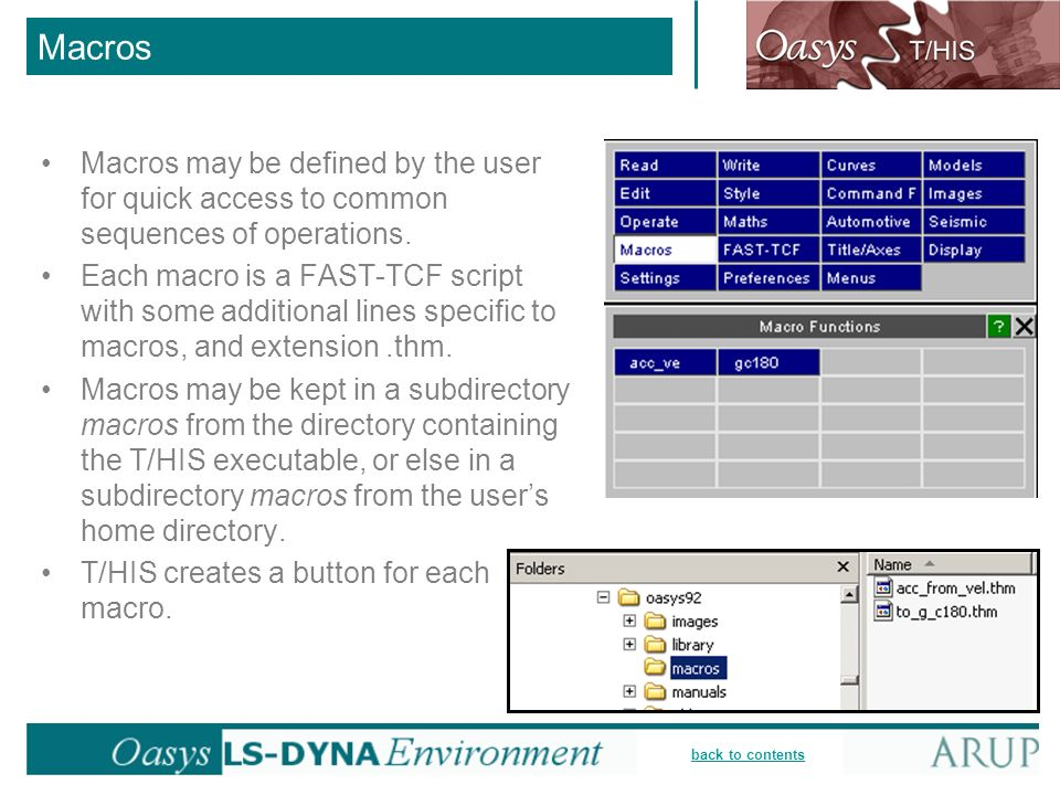Macros Macros may be defined by the user for quick access to common sequences of operations.