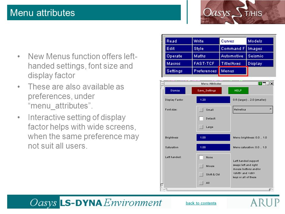 Menu attributes New Menus function offers left-handed settings, font size and display factor.
