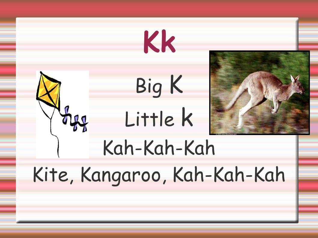 Kite, Kangaroo, Kah-Kah-Kah