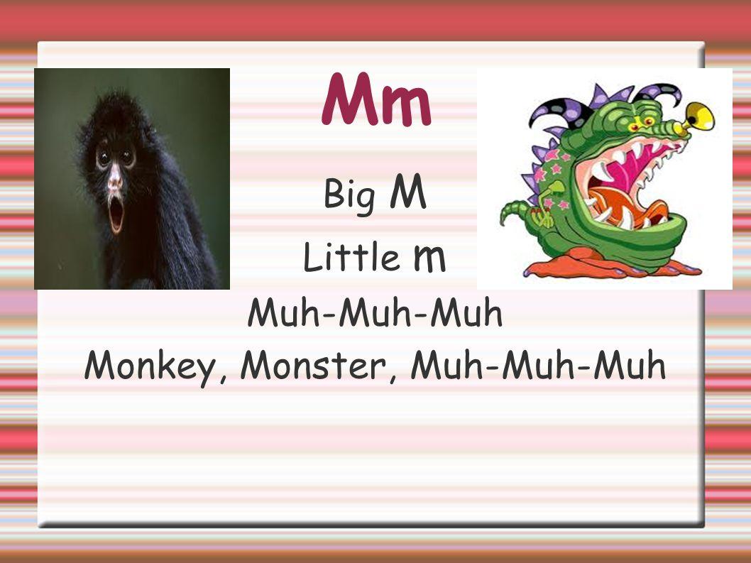 Monkey, Monster, Muh-Muh-Muh