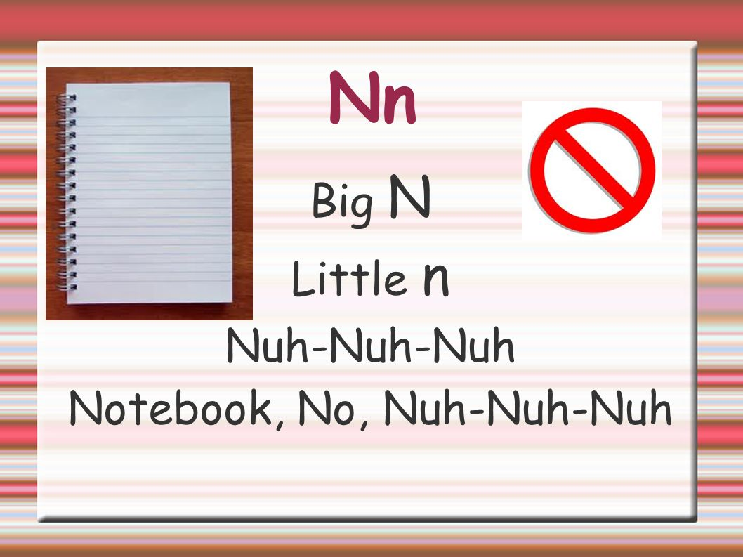 Notebook, No, Nuh-Nuh-Nuh