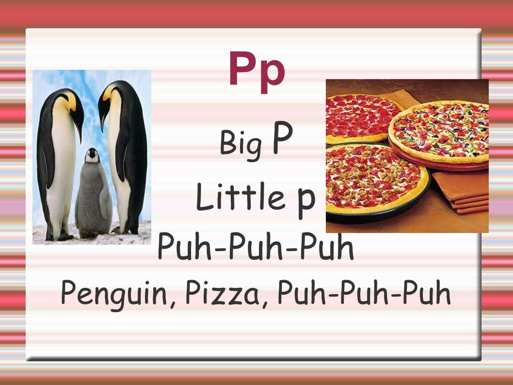 Penguin, Pizza, Puh-Puh-Puh