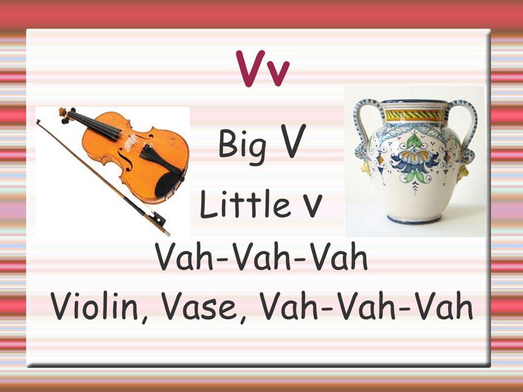 Violin, Vase, Vah-Vah-Vah
