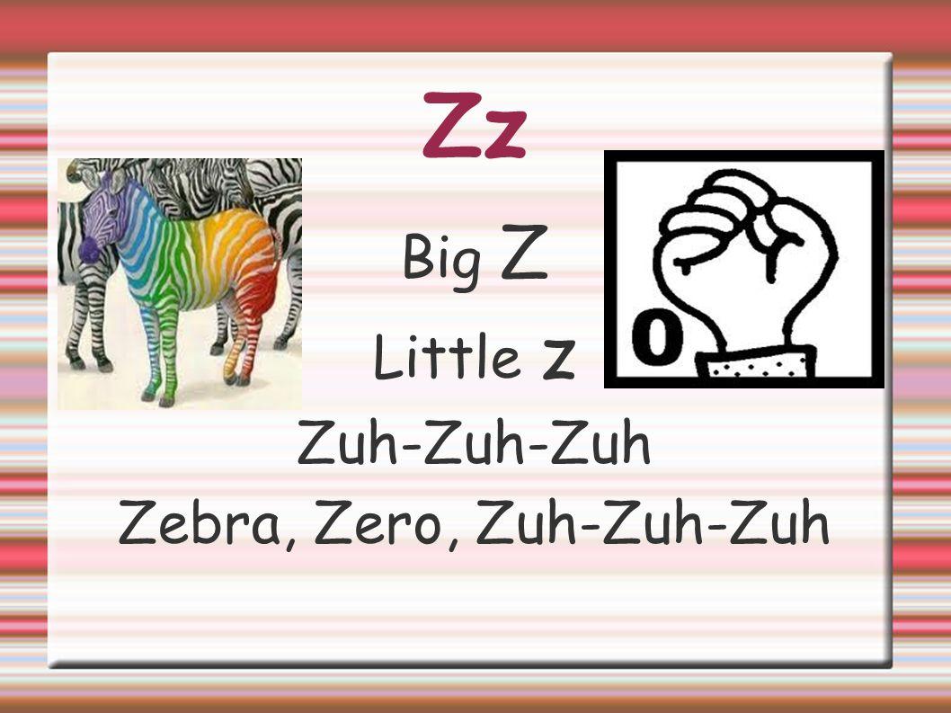 Zebra, Zero, Zuh-Zuh-Zuh
