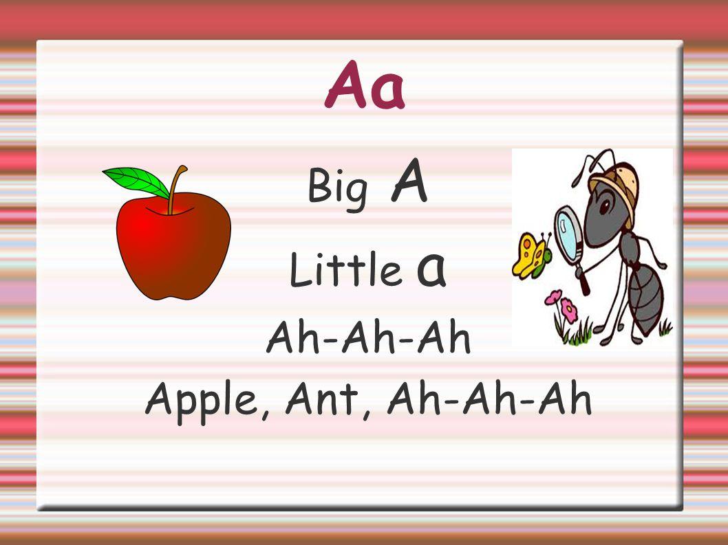 Aa Big A Little a Ah-Ah-Ah Apple, Ant, Ah-Ah-Ah