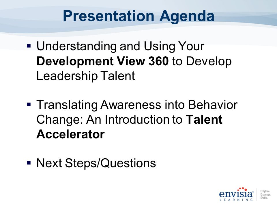 Presentation Agenda Understanding and Using Your Development View 360 to Develop Leadership Talent.