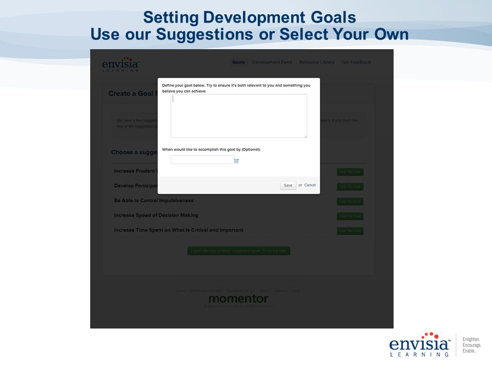 Setting Development Goals Use our Suggestions or Select Your Own