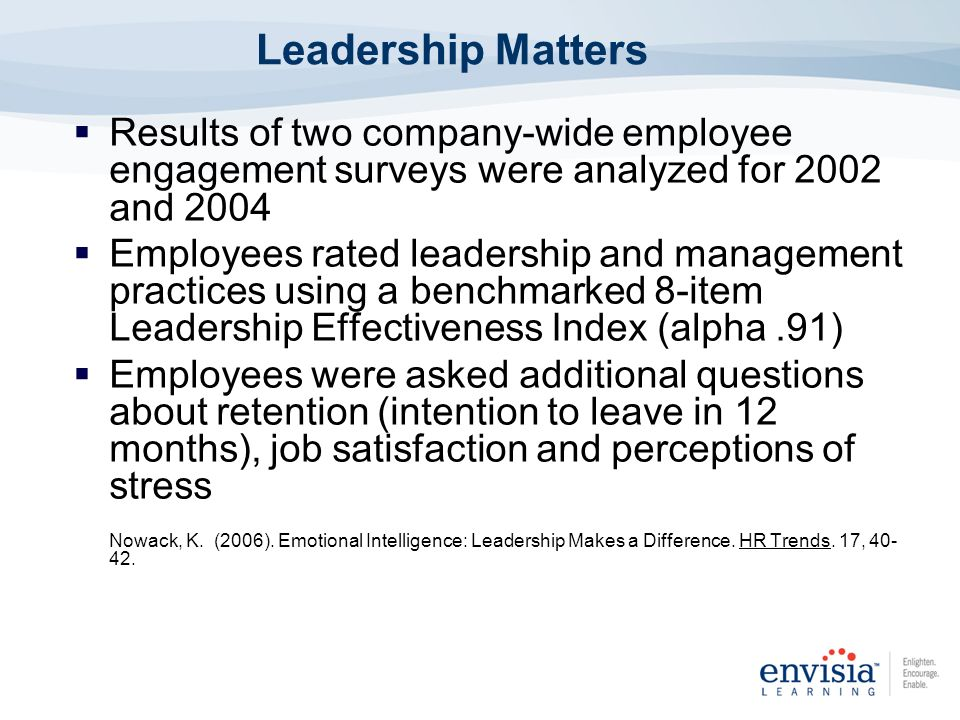 Leadership Matters Results of two company-wide employee engagement surveys were analyzed for 2002 and 2004.