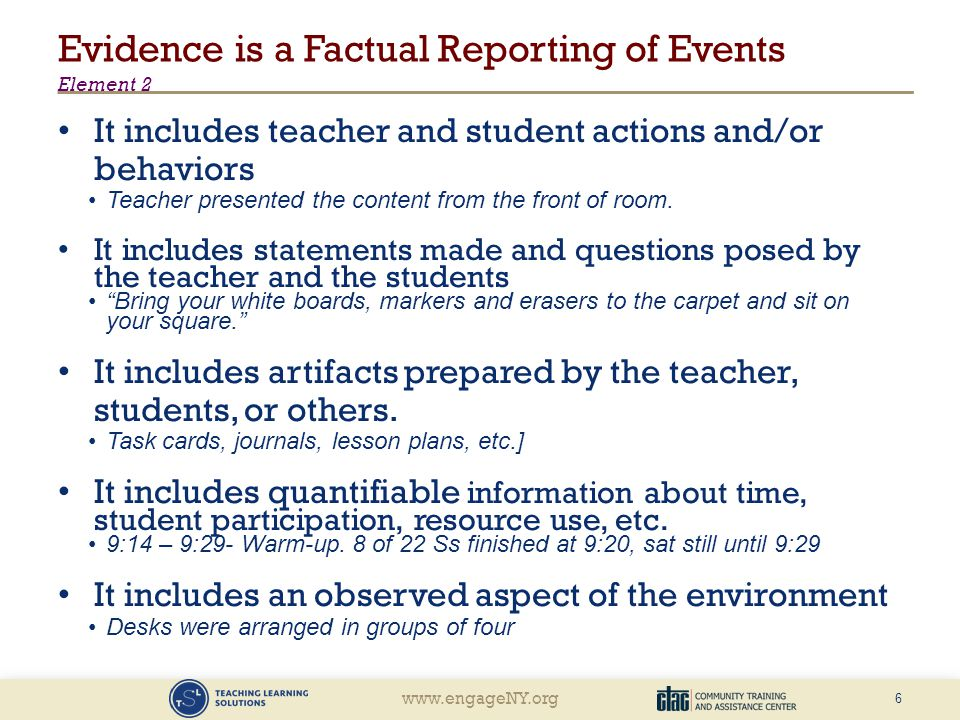Evidence is a Factual Reporting of Events Element 2