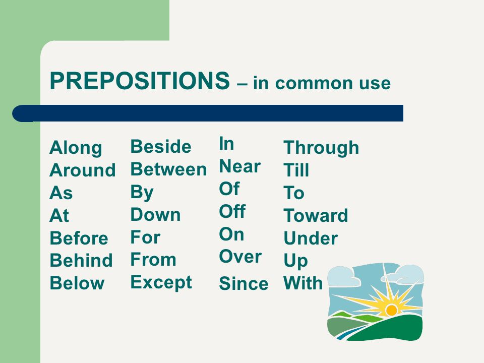 PREPOSITIONS – in common use