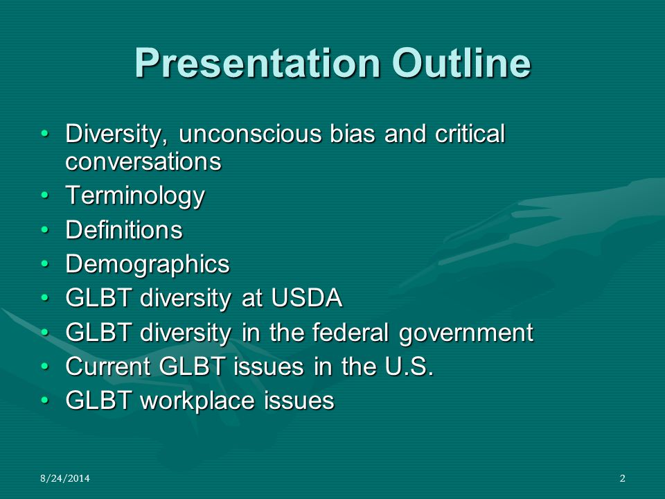 Presentation Outline Diversity, unconscious bias and critical conversations. Terminology. Definitions.