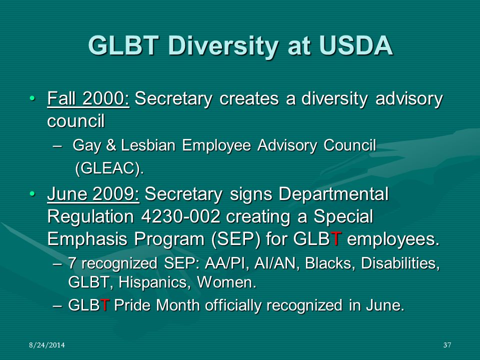 GLBT Diversity at USDA Fall 2000: Secretary creates a diversity advisory council. Gay & Lesbian Employee Advisory Council.