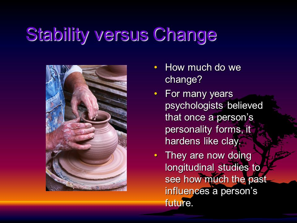 Stability versus Change