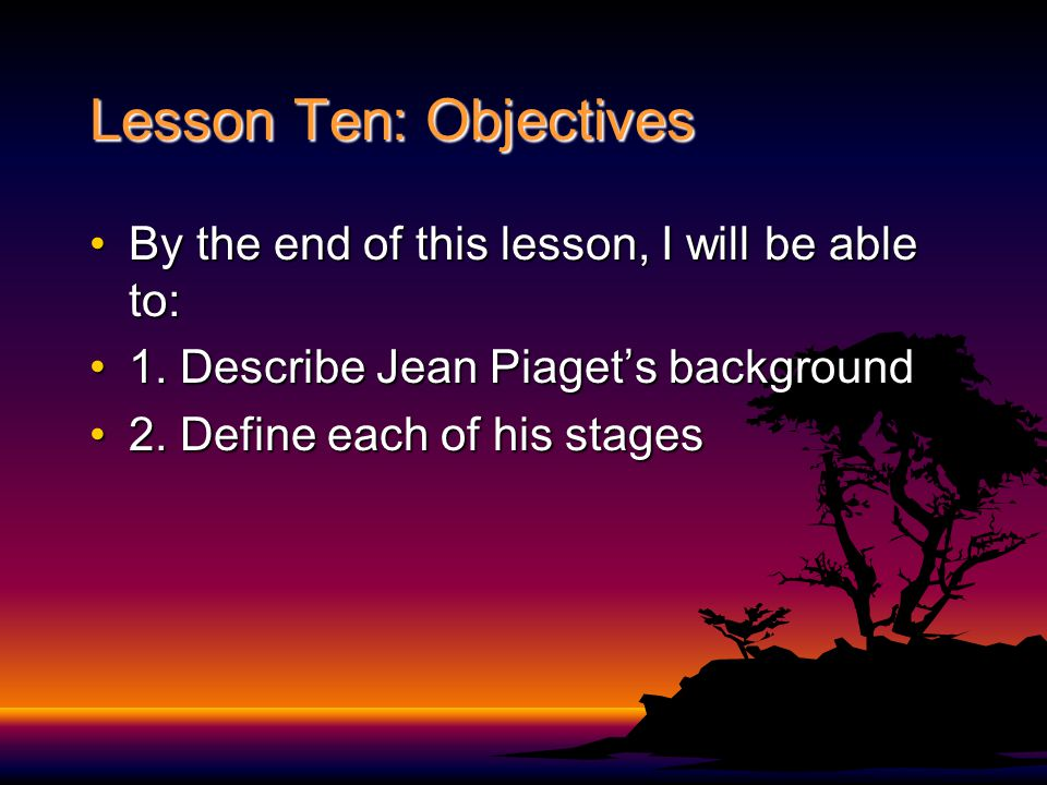 Lesson Ten: Objectives