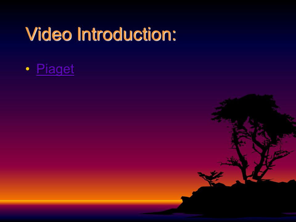 Video Introduction: Piaget