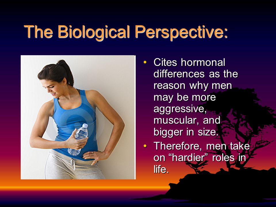 The Biological Perspective: