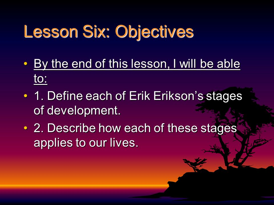 Lesson Six: Objectives
