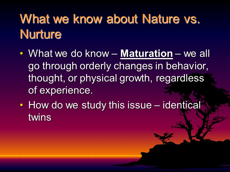 What we know about Nature vs. Nurture