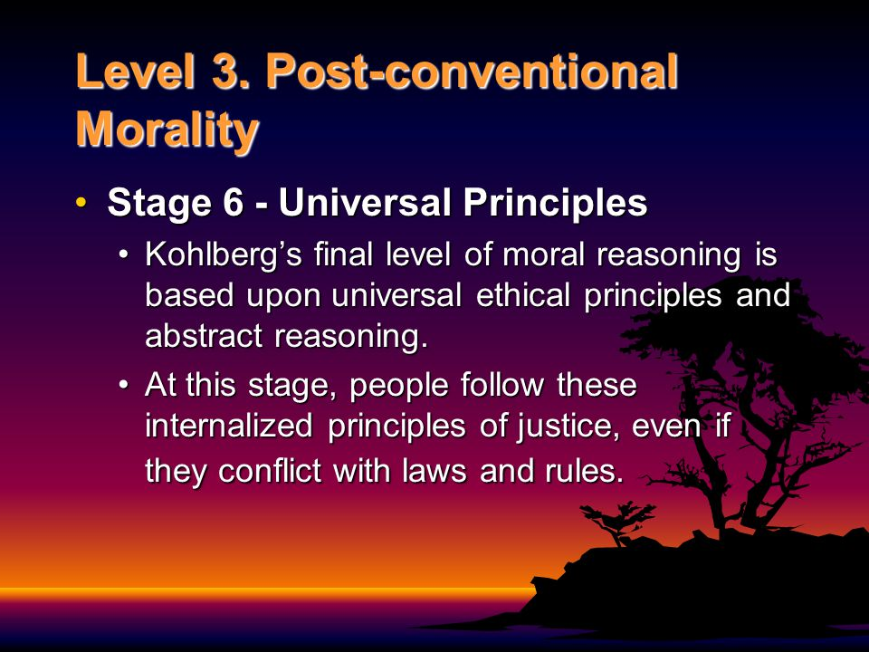 Level 3. Post-conventional Morality