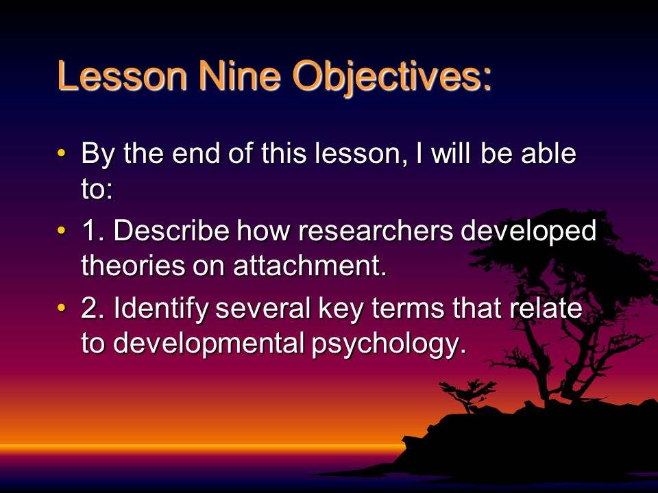 Lesson Nine Objectives:
