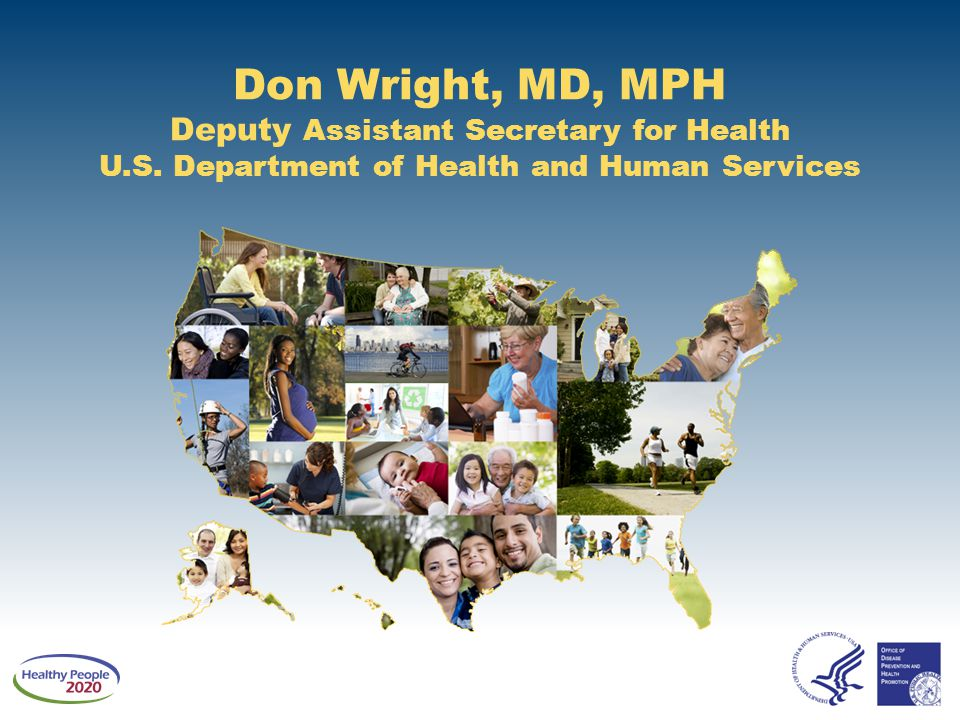 Don Wright, MD, MPH Deputy Assistant Secretary for Health U. S