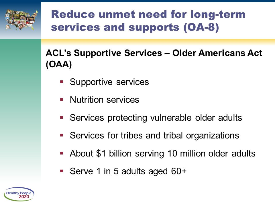 Reduce unmet need for long-term services and supports (OA-8)