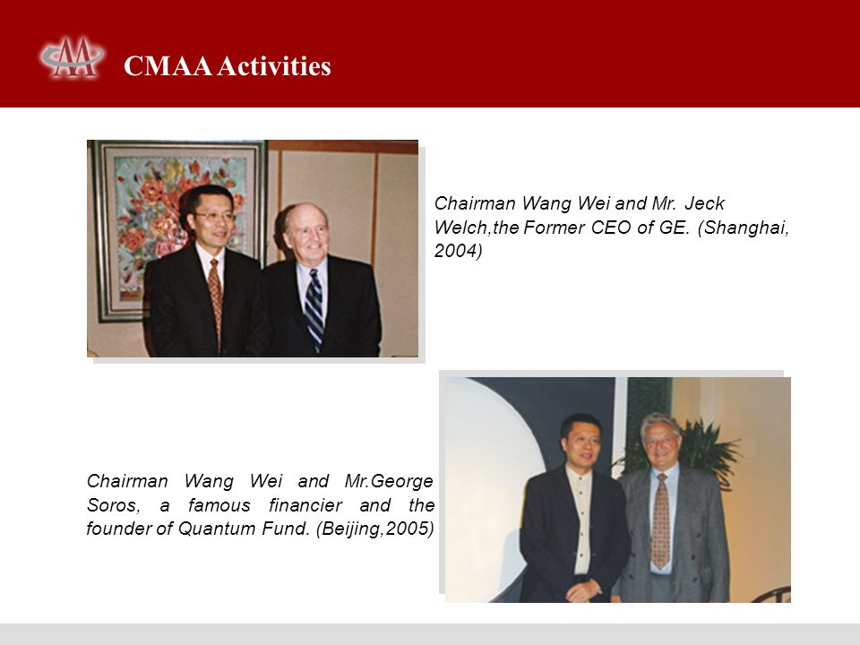 CMAA Activities Chairman Wang Wei and Mr. Jeck Welch,the Former CEO of GE. (Shanghai, 2004)