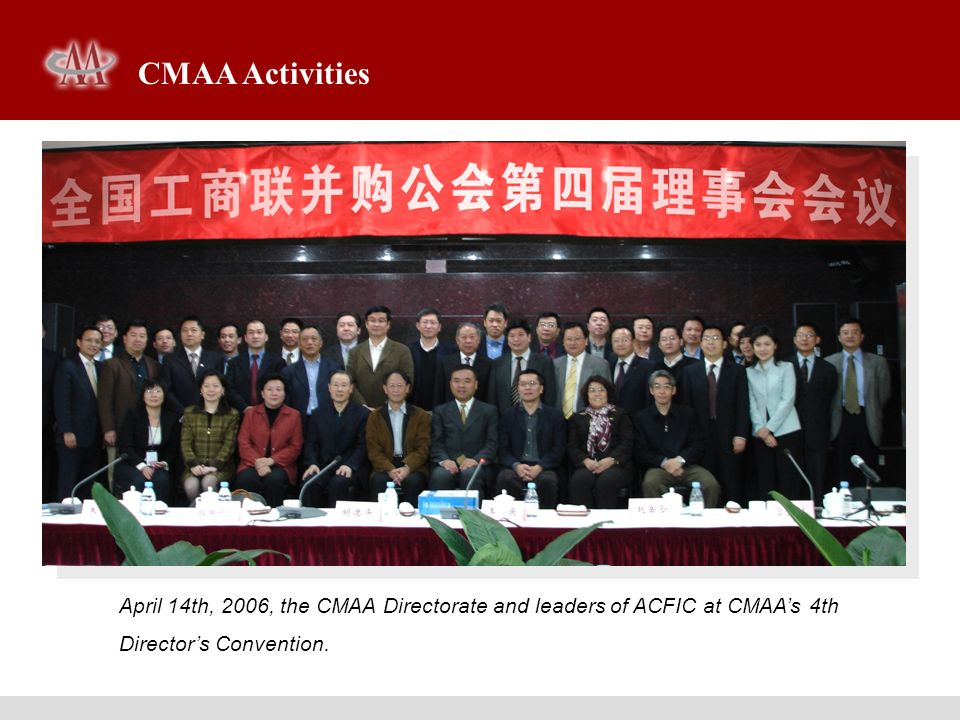 CMAA Activities April 14th, 2006, the CMAA Directorate and leaders of ACFIC at CMAA's 4th Director's Convention.