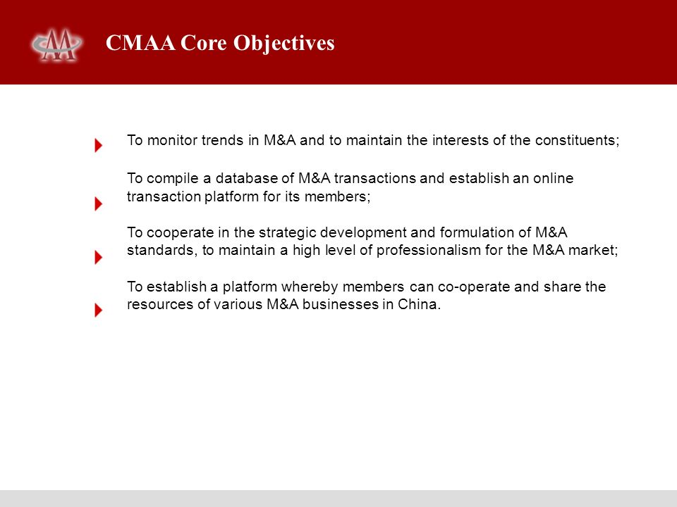 CMAA Core Objectives To monitor trends in M&A and to maintain the interests of the constituents;