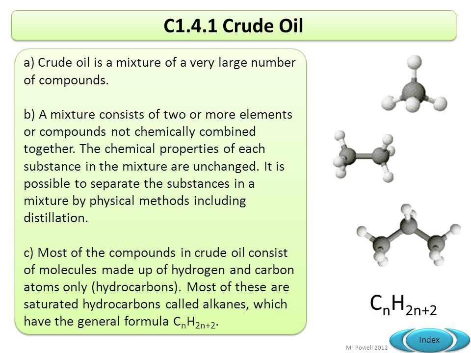 C1.4.1 Crude Oil a) Crude oil is a mixture of a very large number. of compounds.