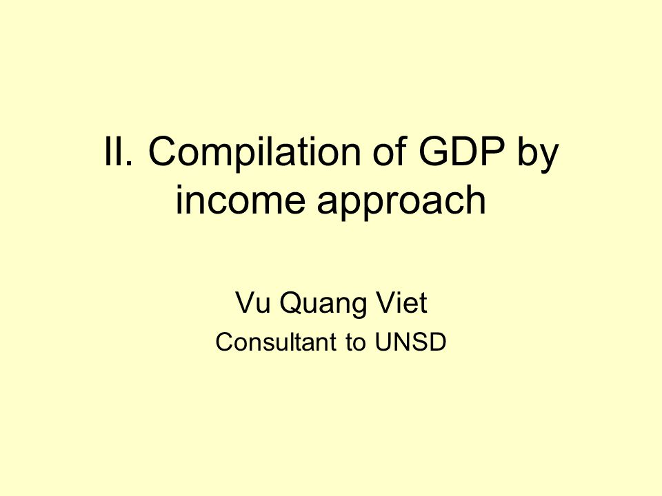 II. Compilation of GDP by income approach