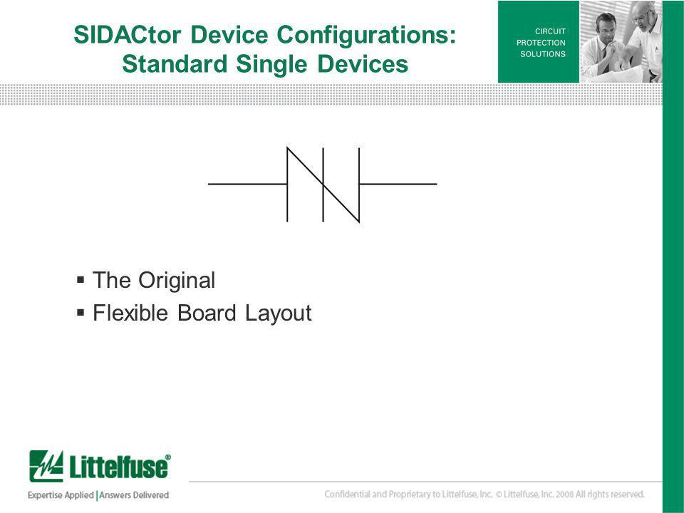 SIDACtor Device Configurations: Standard Single Devices