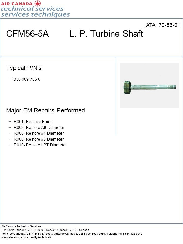 CFM56-5A L. P. Turbine Shaft Typical P/N's Major EM Repairs Performed