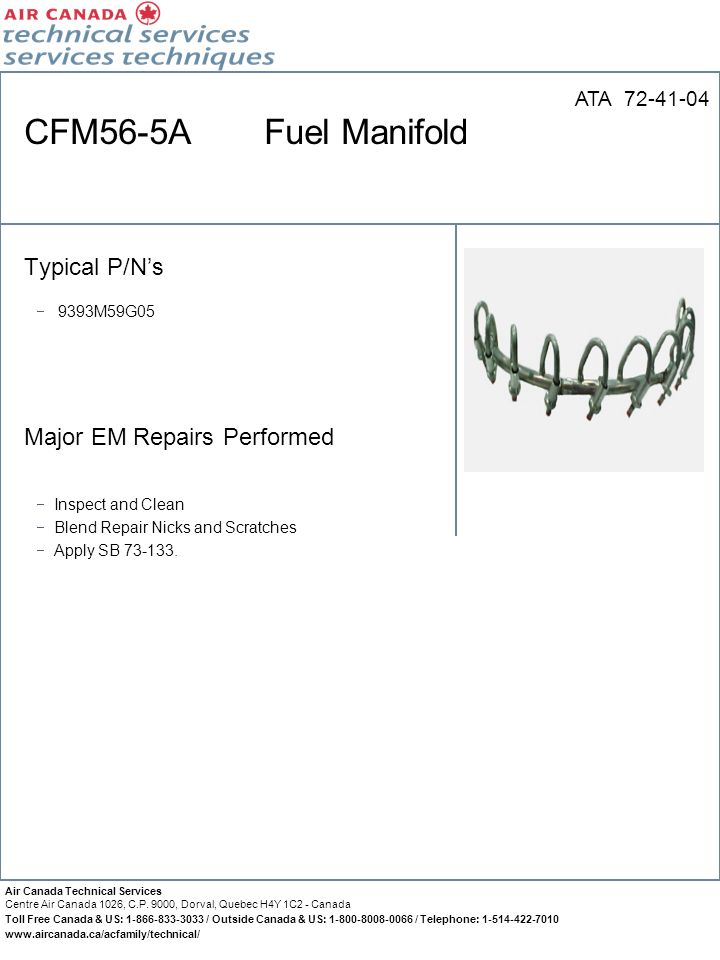 CFM56-5A Fuel Manifold Typical P/N's Major EM Repairs Performed