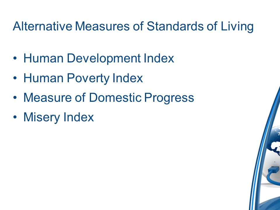 Alternative Measures of Standards of Living