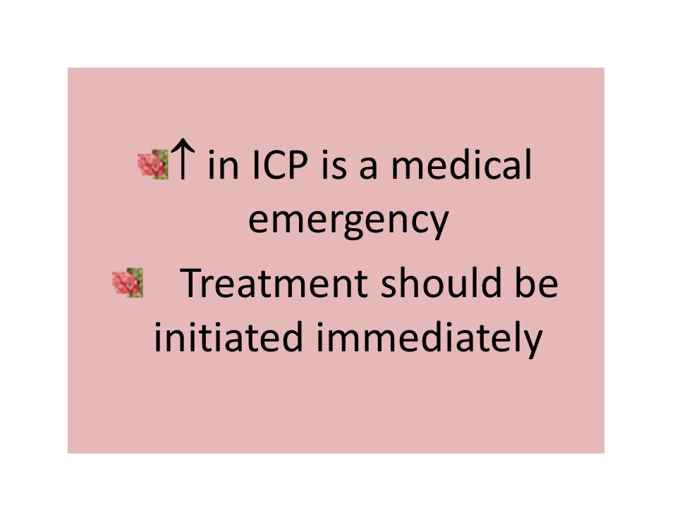  in ICP is a medical emergency