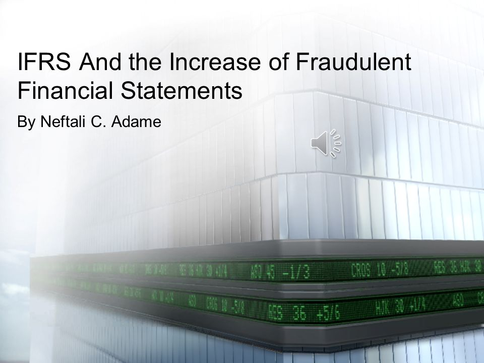 IFRS And the Increase of Fraudulent Financial Statements