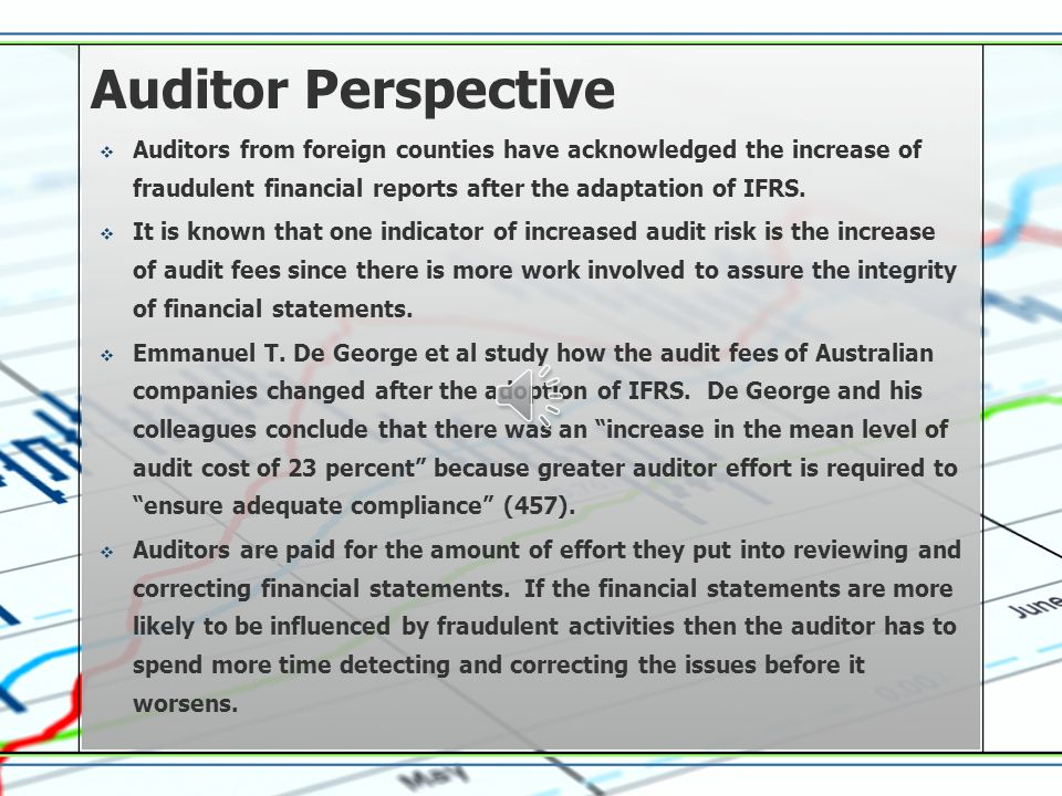 Auditor Perspective Auditors from foreign counties have acknowledged the increase of fraudulent financial reports after the adaptation of IFRS.