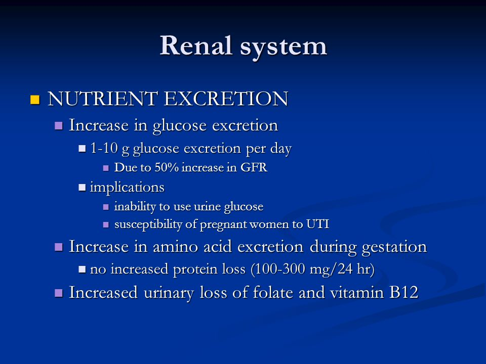 Renal system NUTRIENT EXCRETION Increase in glucose excretion