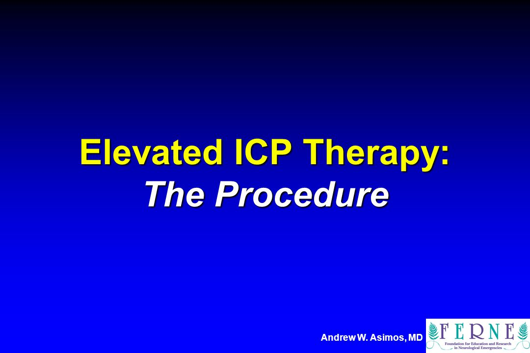 Elevated ICP Therapy: The Procedure