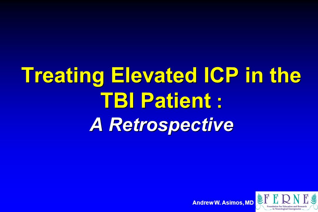 Treating Elevated ICP in the TBI Patient : A Retrospective