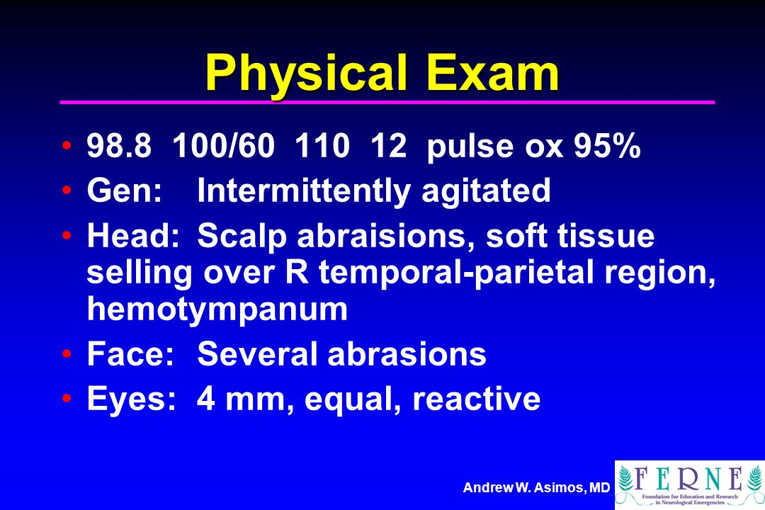 Physical Exam 98.8 100/60 110 12 pulse ox 95%