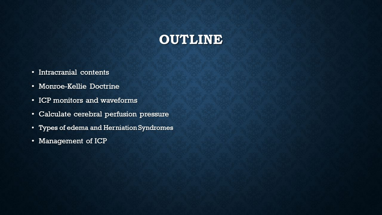 Outline Intracranial contents Monroe-Kellie Doctrine