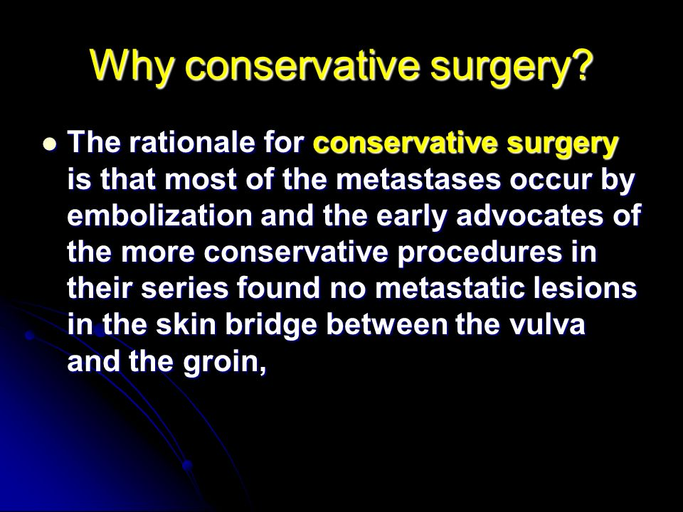 Why conservative surgery