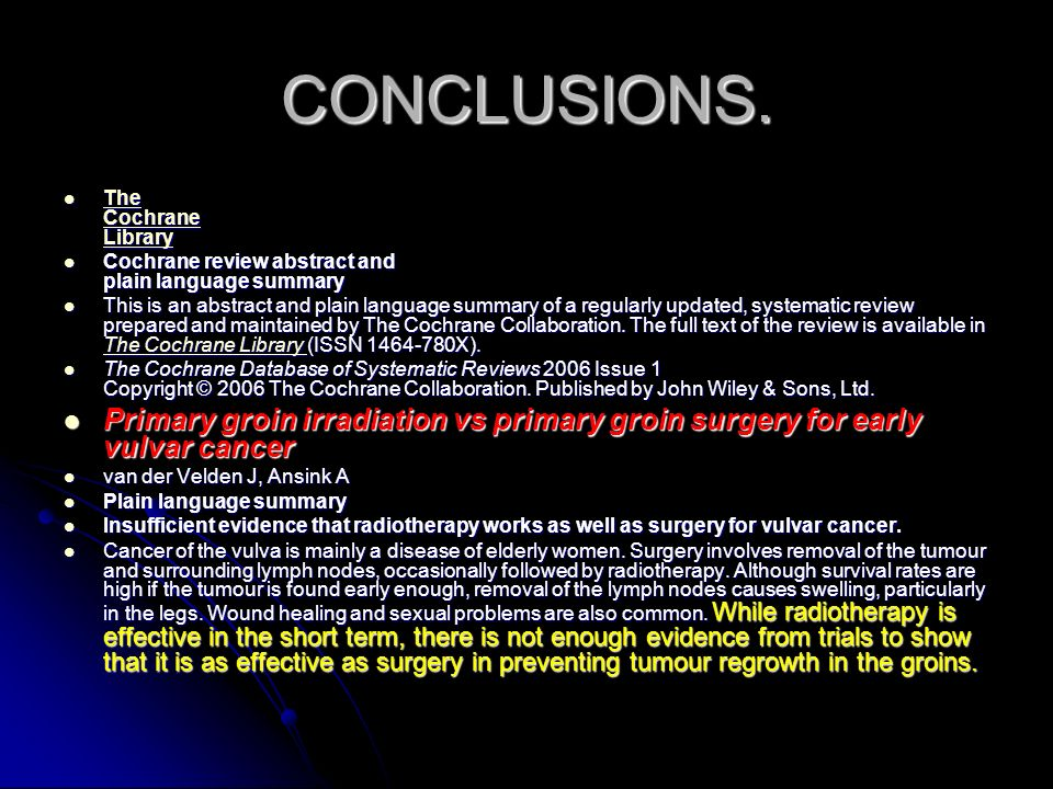 CONCLUSIONS. The Cochrane Library. Cochrane review abstract and plain language summary.
