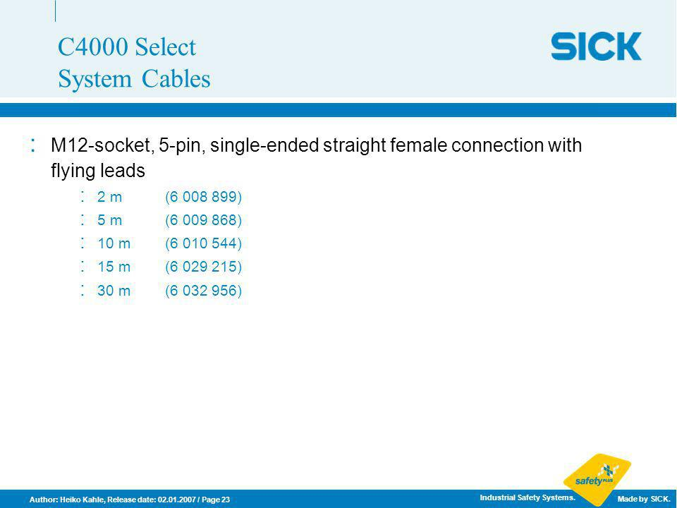 C4000 Select System Cables M12-socket, 5-pin, single-ended straight female connection with flying leads.