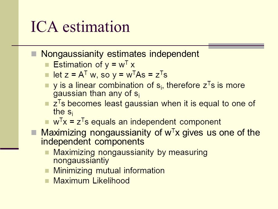 ICA estimation Nongaussianity estimates independent