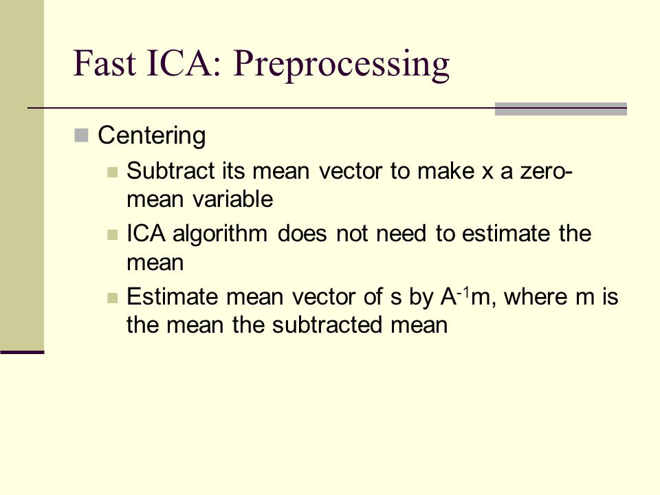 Fast ICA: Preprocessing