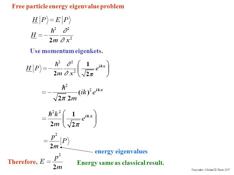 Free particle energy eigenvalue problem