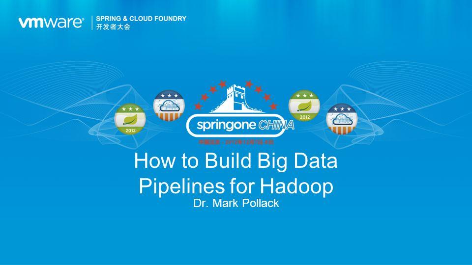 How to Build Big Data Pipelines for Hadoop